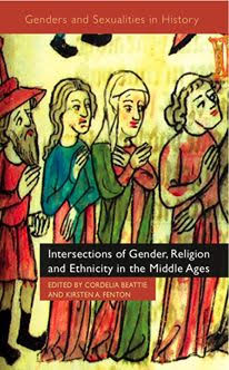 cover of book:Intersections of Religion, Gender and Ethnicity in the Middle Ages, ed. Cordelia Beattie and Kirsten A. Fenton (2010)